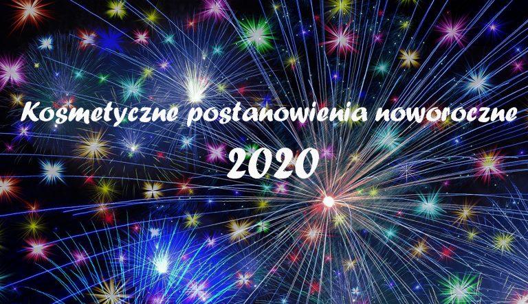 Kosmetyczne postanowienia noworoczne 2020