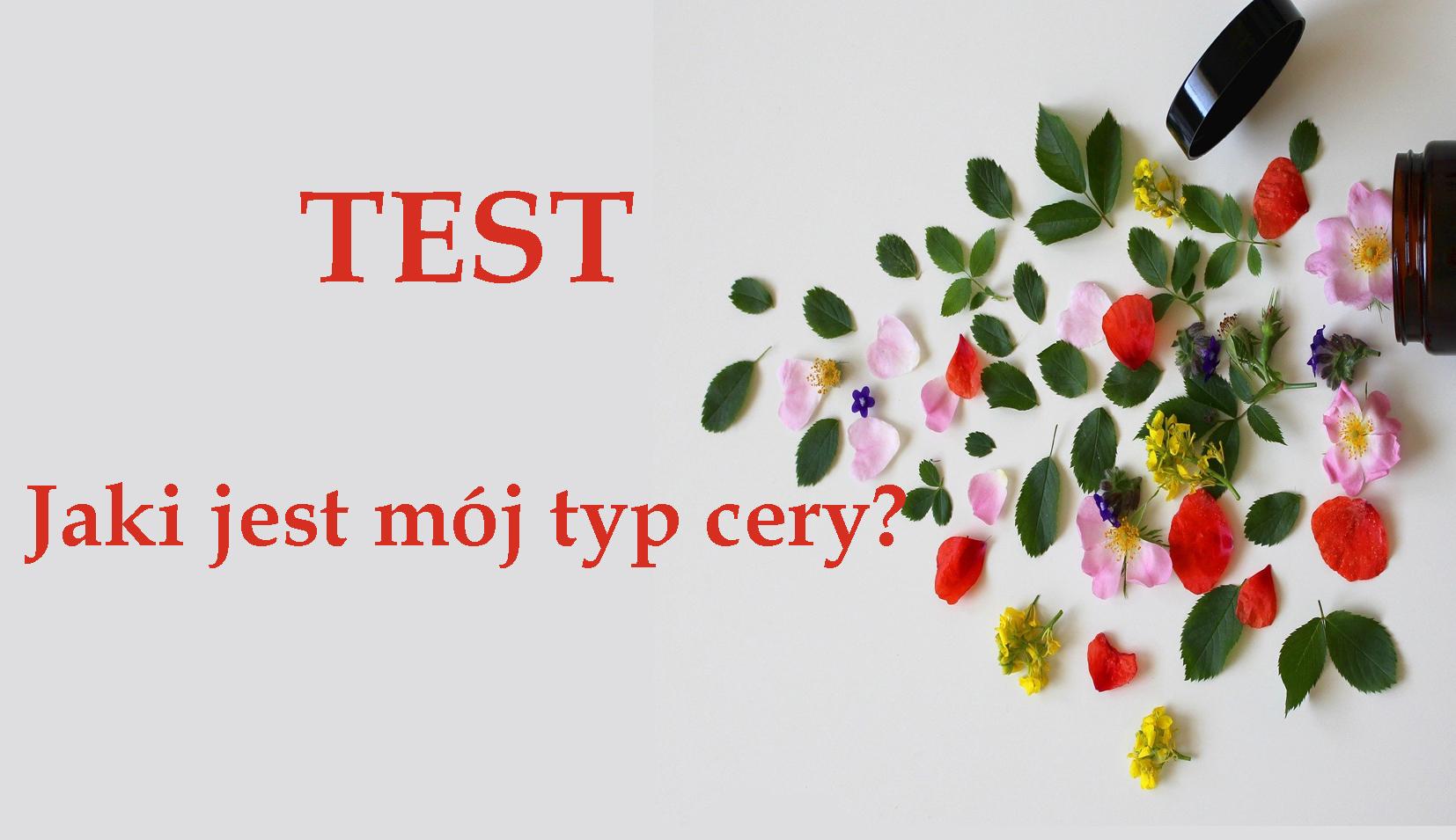Test – jaki jest Twój typ cery?