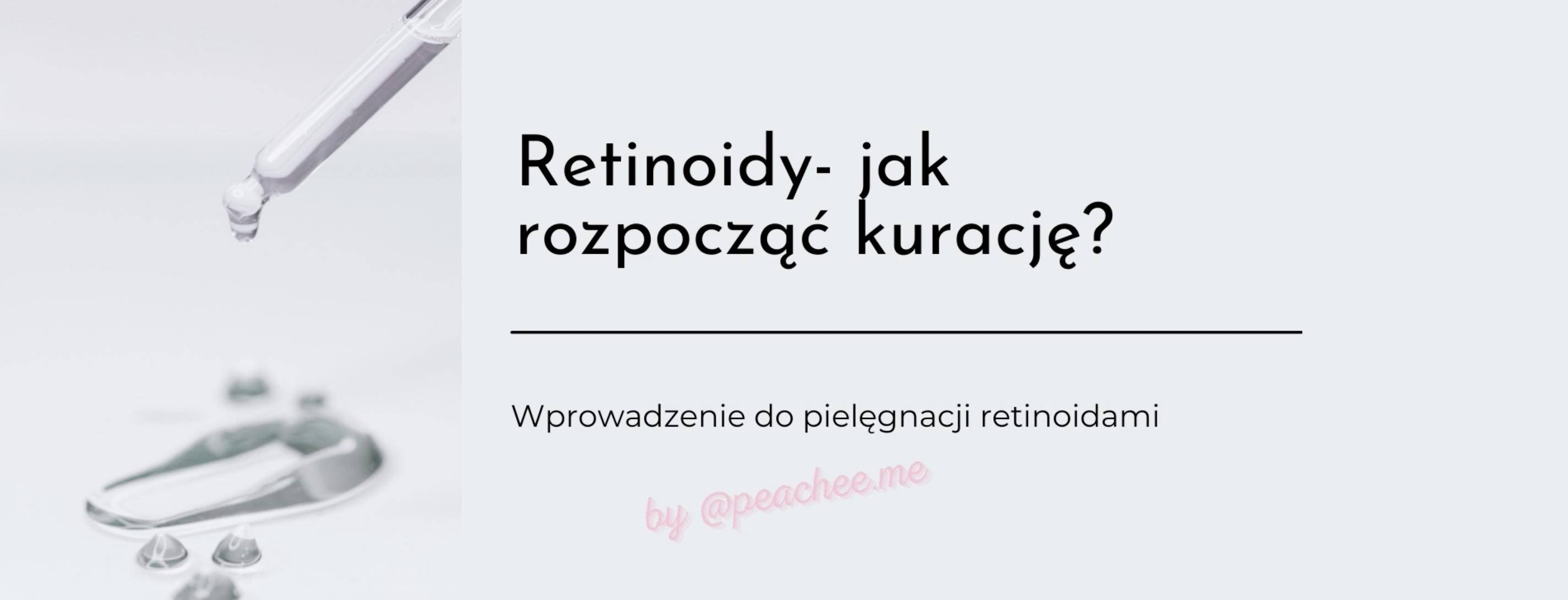 Retinoidy – co musisz o nich wiedzieć?